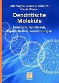 Dendritische Molekule: Konzepte, Synthesen, Eigenschaften, Anwendungen