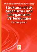 Strukturanalytik Organischer Und Anorganischer Verbindungen: Ein Ubungsbuch (Teubner Studienb Cher Chemie)