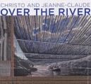 Christo & Jeanne Claude Over The River