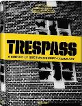 Trespass A History of Uncommissioned Urban Art