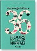 The New York Times: 36 Hours USA & Canada, Midwest and Great Lakes (36 Hours)