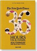 The New York Times: 36 Hours USA & Canada, Southwest and Rocky Mountains (36 Hours)