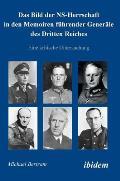 Das Bild Der Ns-herrschaft in Den Memoiren Führender Generäle Des Dritten Reiches
