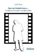 Über Das Filmbild Hinaus... Die Präsenz Des Absenten in Der Filmrezeption