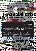 Finanzkrisen: Mythos Und Wahrheit, Anatomie Und Geschichte
