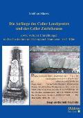 Die Anfänge Des Celler Landgestüts Und Des Celler Zuchthauses Sowie Weiterer Einrichtungen IM Kurfürstentum Und Königreich Hannover 1692-1866
