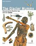 Glacier Mummy Discovering The Neolithic