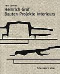 Heinrich Graf 1930-2010: Bauten, Projekte, Interieurs