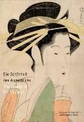Die Schonheit Des Augenblicks/The Beauty Of The Moment: Frauen Im Japanischen Holzdruck/Women In Japanese Woodblock Prints