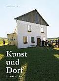 Kunst Und Dorf: Kunstlerische Aktivitaten in Der Provinz