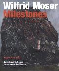 Wilfrid Moser: Milestones: Oeuvre 1934-1997