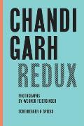 Chandigarh Redux: Le Corbusier, Pierre Jeanneret, Jane B. Drew, E. Maxwell Fry