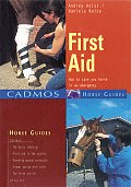 First Aid: How to Save Your Horse in an Emergency (Cadmos Horse Guides) Cover