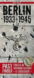 Pastfinder Berlin 1933-45: Traces of German History - A Guidebook