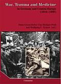 War, Trauma and Medicine in Germany and Central Europe (1914-1939)