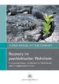 Recovery Im Psychiatrischen Wohnheim: Chancen Und Grenzen Des Konzepts Bei Menschen Mit Einer Schizophrenen Erkrankung