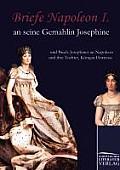 Briefe Napoleon I. An Seine Gemahlin Josephine by Napoleon Bonaparte