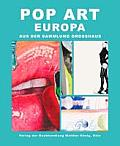 Pop Art: USA / Europa: From the Grosshaus Collection