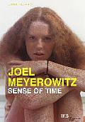 Joel Meyerowitz: Sense of Time: A Film by Ralph Goertz