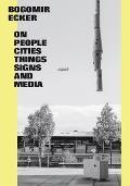 Bogomir Ecker: On People, Cities,...