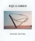 Peter Fischli & David Weiss: Equilibres