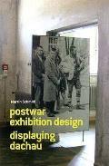 Martin Schmidl. Post-war Exhibition Design. Displaying Dachau