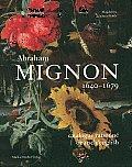 Studien Zur Internationalen Architektur- Und Kunstgeschichte #44: Abraham Mignon: 1640-1679: Catalogue Raisonne