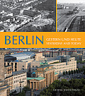 Berlin - Yesterday and Today: Gestern Und Heute