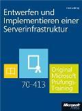 Entwerfen Und Implementieren Einer Serverinfrastruktur - Original Microsoft Prüfungstraining 70-413 (Buch + E-book)
