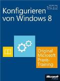 Konfigurieren Von Windows 8 - Original Microsoft Praxistraining (Buch + E-book)