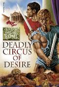 """Deadly Circus of Desire: Boys of Imperial Rome 240 Pages, Softcover, 5.25 X 7.5"""""""