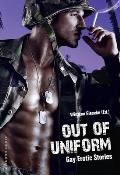 Out of Uniform: Gay Erotic Stories