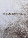 The Sea Remembers