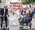 Neighborhood in Motion One Neighborhood One Month No Cars