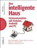 Das Intelligente Haus - Heimautomation Mit Arduino, Android Und Pc