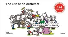 The Life of an Architect: And What He Leaves Behind