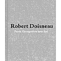 Robert Doisneau: From Craft to Art Cover