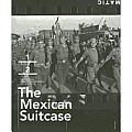 Mexican Suitcase: The Legendary Spanish Civil War Negatives of Robert Capa, Gerda Taro, and David Seymour