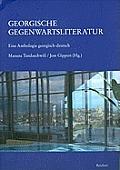 Georgische Gegenwartsliteratur: Eine Anthologie Georgisch-Deutsch
