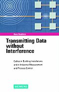 Transmitting Data Without Interference: Cables in Building Installations and in Industrial Measurement and Process Control