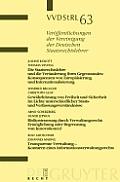Veraffentlichungen Der Vereinigung Der Deutschen Staatsrecht #63: Die Staatsrechtslehre Und Die Veranderung Ihres Gegenstandes. Gewahrleistung Von Freiheit Und Sicherheit Im Lichte Unterschiedlicher S