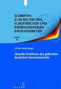 Schriften Zum Deutschen, Europaischen Und Internationalen In #16: Current Problems of Applicable German Insolvency Law