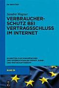 Schriften Zum Europaischen Und Internationalen Privat-, Bank #36: Consumer Protection and the Conclusion of Contracts on the Internet