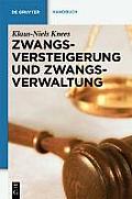 Zwangsversteigerung Und Zwangsverwaltung: Der Vollstreckungsablauf Von Der Verfahrensanordnung Bis Zur Erlasverteilung (de Gruyter Handbuch)