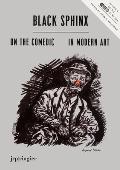 Black Sphinx: On the Comedic in Modern Art (Large Print)