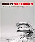 Soviet Modernism 1955 1991 Unknown History