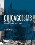 Chicagoisms: The City as Catalyst for Architectural Speculation Cover