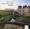 Water Urbanisms East