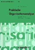 Praktische Organisationsanalyse - Ein Arbeitsbuch für Berater und Führende