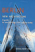 Berlin New Architecture: A Guide to New Buildings from 1989 to Today